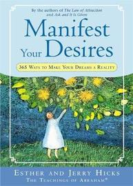 Manifest Your Desires by Esther Hicks