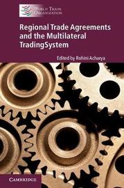 Regional Trade Agreements and the Multilateral Trading System