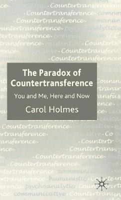 The Paradox of Countertransference by Carol Holmes