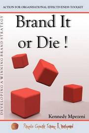 Brand It or Die by Kennedy Mpezeni