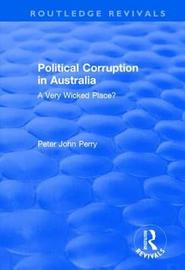 Political Corruption in Australia by Peter John Perry