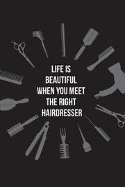 Life is Beautiful When You Meet the Right Hairdresser by Beautiful Useful Journal image
