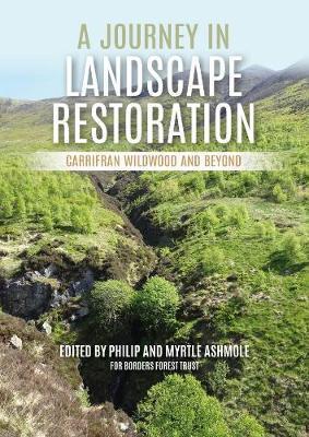 A Journey in Landscape Restoration by Philip Ashmole