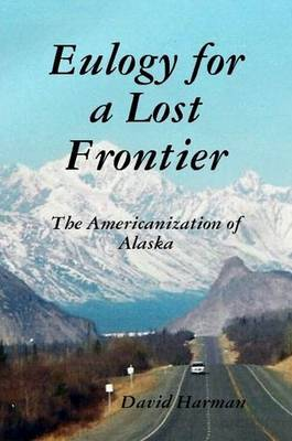 Eulogy for a Lost Frontier (Paperback) by David Harman image