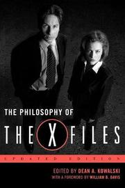 The Philosophy of The X-Files by Dean A Kowalski