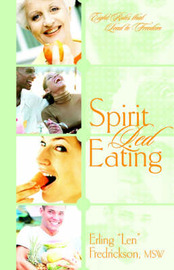 "Spirit Led Eating by Erling, ""Len"" Fredrickson image"