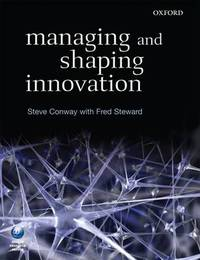 Managing and Shaping Innovation by Steve Conway