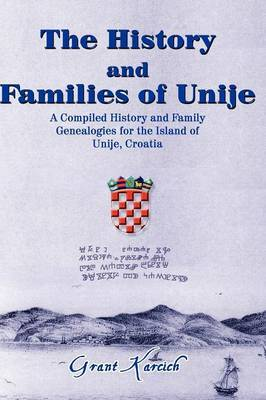 The History & Families of Unije by Grant Karcich