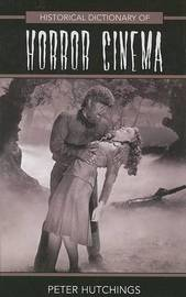 Historical Dictionary of Horror Cinema by Peter Hutchings image