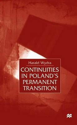 Continuities in Poland's Permanent Transition by Harald Wydra