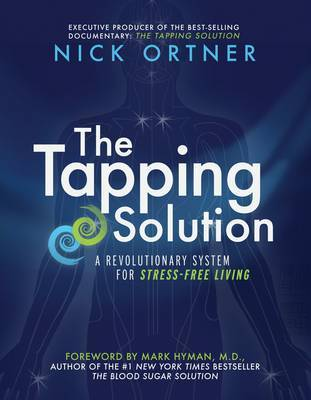 The Tapping Solution: A Revolutionary System for Stress-Free Living by Nick Ortner image