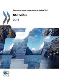 Examens Environnementaux de L'Ocde Examens Environmentaux de L'Ocde: Norv GE 2011 by OECD Publishing