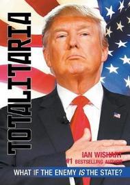 Totalitaria by Ian Wishart