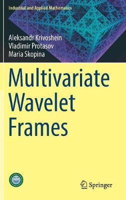 Multivariate Wavelet Frames by Maria Skopina image