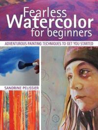 Fearless Watercolor for Beginners by Sandrine Pelissier
