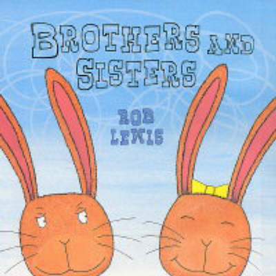 Brothers and Sisters by Rob Lewis