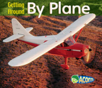Getting Around By Plane by Cassie Mayer