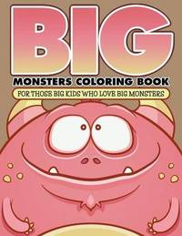Big Monsters Coloring Book by Bowe Packer
