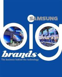 Big Brands: Samsung by Cath Senker