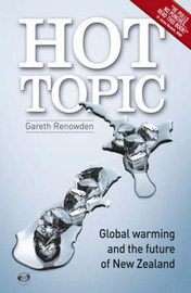 Hot Topic: Global Warming and the Future of New Zealand by Gareth Renowden image