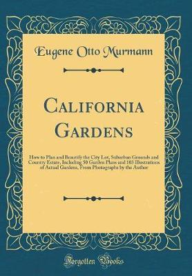California Gardens by Eugene Otto Murmann