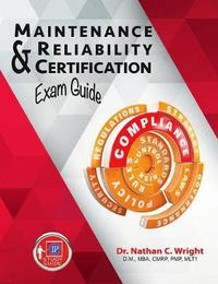 Maintenance and Reliability Certification Exam Guide by Nathan C. Wright image