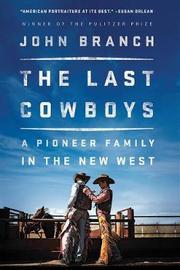 The Last Cowboys by John Branch