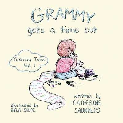 Grammy Gets a Time Out by Catherine Saunders