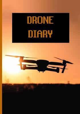 Drone Diary. by Drone Book Essentials