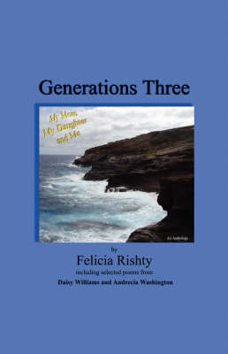 Generations Three My Mom My Daughter and Me by Felicia Rishty image