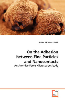 On the Adhesion Between Fine Particles and Nanocontacts by Mahdi Farshchi Tabrizi image