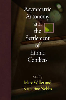 Asymmetric Autonomy and the Settlement of Ethnic Conflicts image