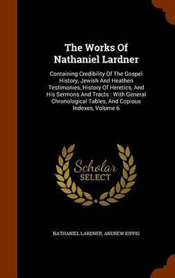 The Works of Nathaniel Lardner by Nathaniel Lardner image