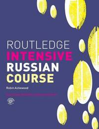 Routledge Intensive Russian Course by Robin Aizlewood image