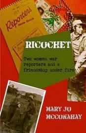 Ricochet by Mary Jo McConahay