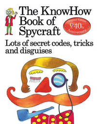 The KnowHow Book of Spycraft by Judy Hindley