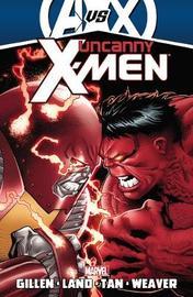 Uncanny X-men By Kieron Gillen - Volume 3 (avx) by Kieron Gillen