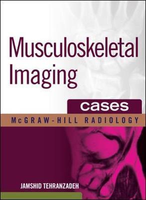Musculoskeletal Imaging Cases by Jamshid Tehranzadeh