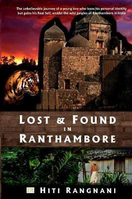 Lost & Found in Ranthambore by Hiti Rangnani