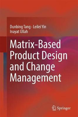 Matrix-based Product Design and Change Management by Dunbing Tang image