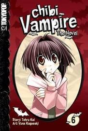Chibi Vampire: The Novel: Volume 6 by Yuna Kagesaki image