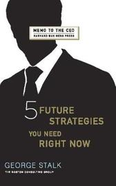 Five Future Strategies You Need Right Now by George Stalk image