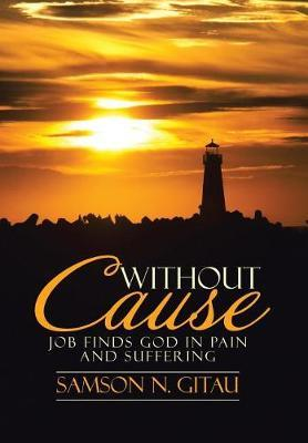 Without Cause by Samson N Gitau