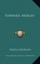 Forward, March! by Angela Morgan