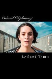 Cultural Diplomacy by Leilani Tamu