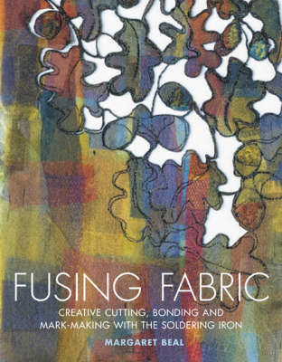 Fusing Fabric by Margaret Beal