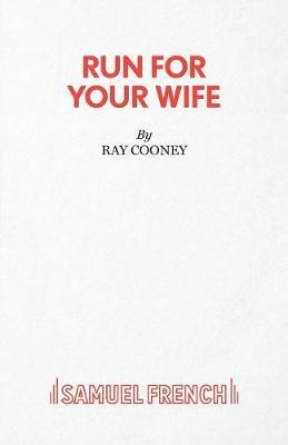 Run for Your Wife by Ray Cooney image