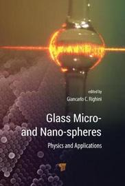 Glass Micro- and Nanospheres by Giancarlo C. Righini