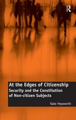 At the Edges of Citizenship by Kate Hepworth