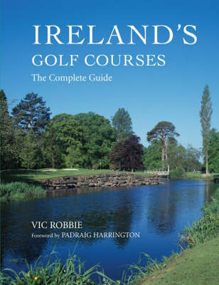 Ireland's Golf Courses by Vic Robbie